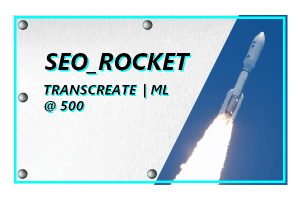 3.12-ML SEO_ROCKET - SEO TRANSCREATION @ 500